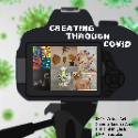 CREATING THROUGH COVID: K-12 Virtual Art Show online now